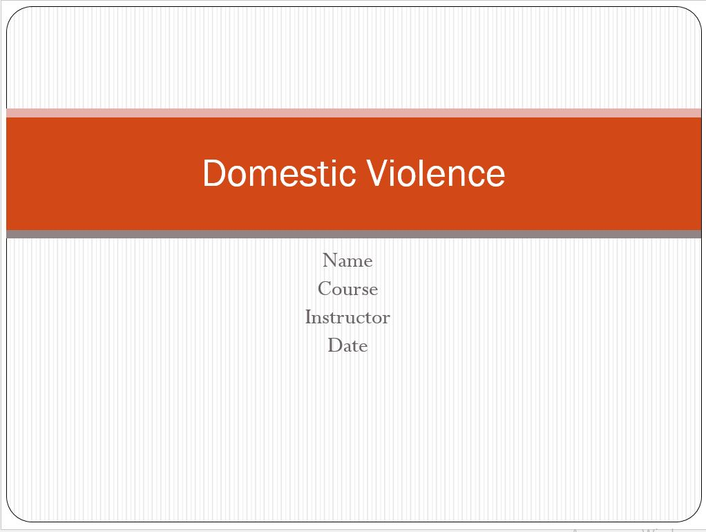Domestic Violence, Power Point Presentation Example