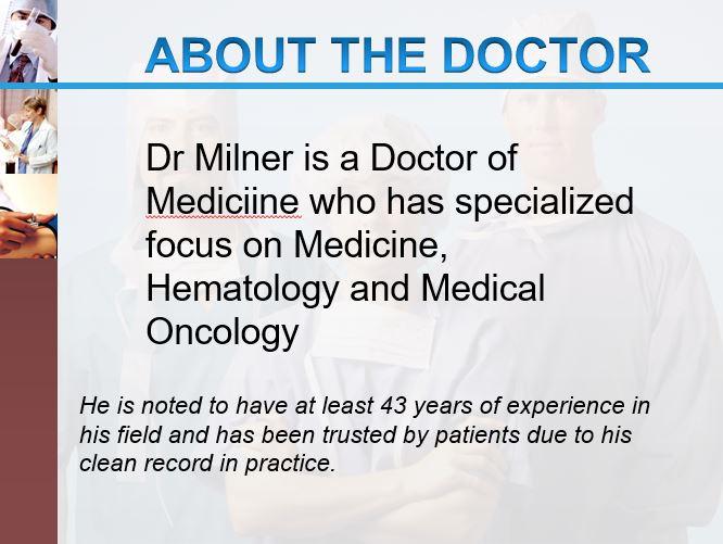 Dr Milner is a Doctor of Mediciine