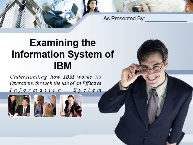Examining the Information System of IBM