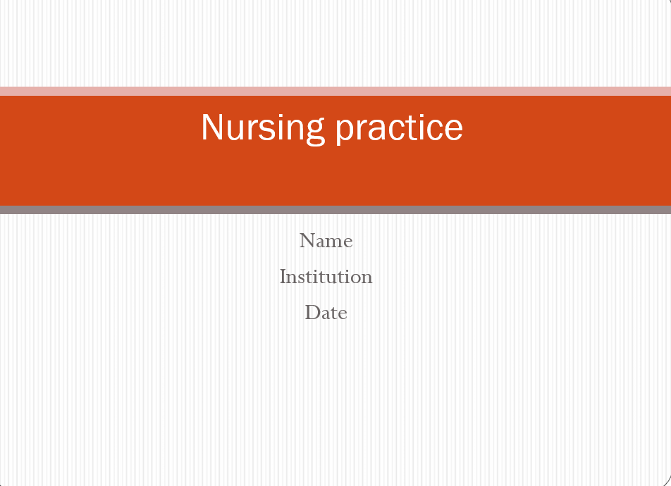 Nursing practice, Power Point Presentation With Speaker Notes Example