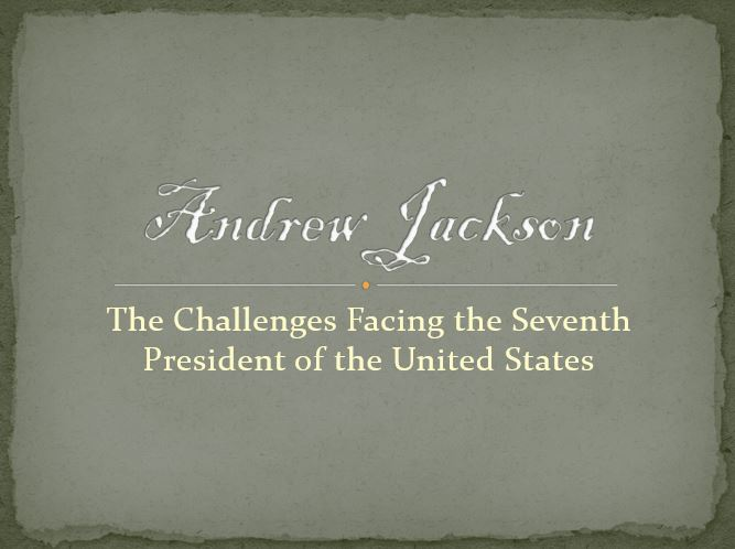 Seventh President of the United States