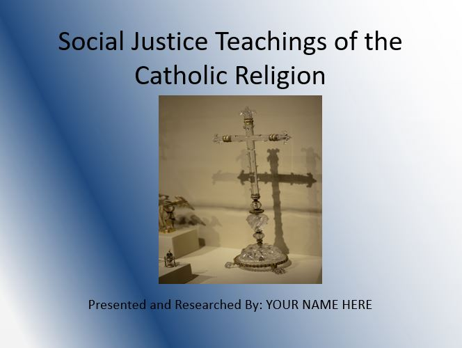 Social Justice Teachings of the Catholic Religion
