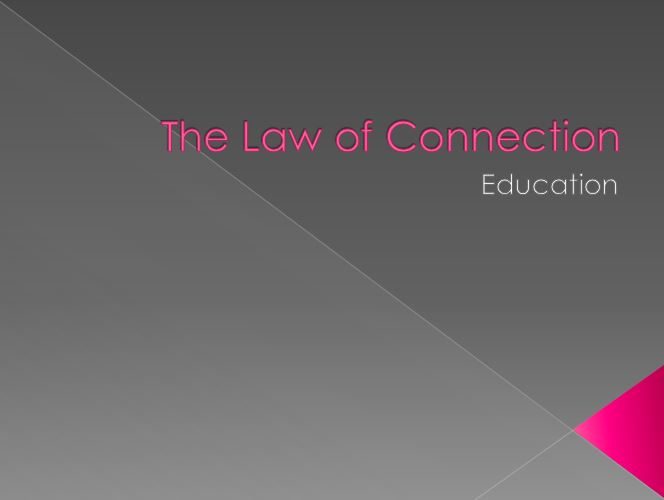 The Law of Connection education