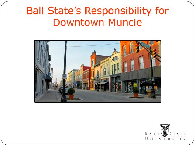 Ball State's Responsibility for Downtown Muncie