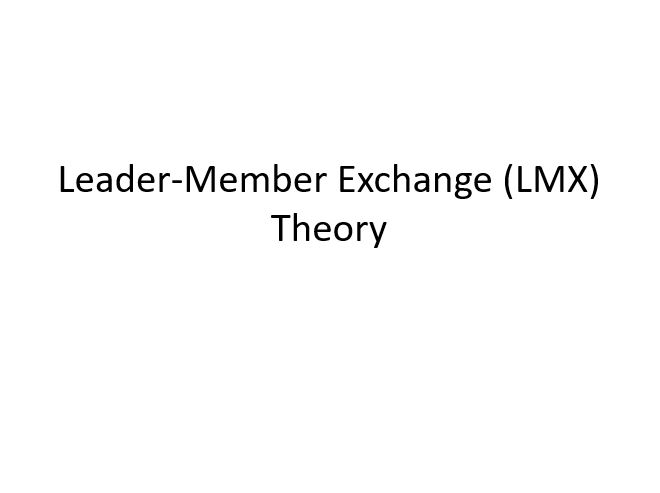 Leader-Member Exchange Theory